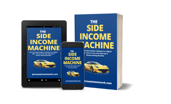 Learn the Side Hustler's Mindset in a Digital Age + How to earn more, and Turn Your idea into a Money-making Machine